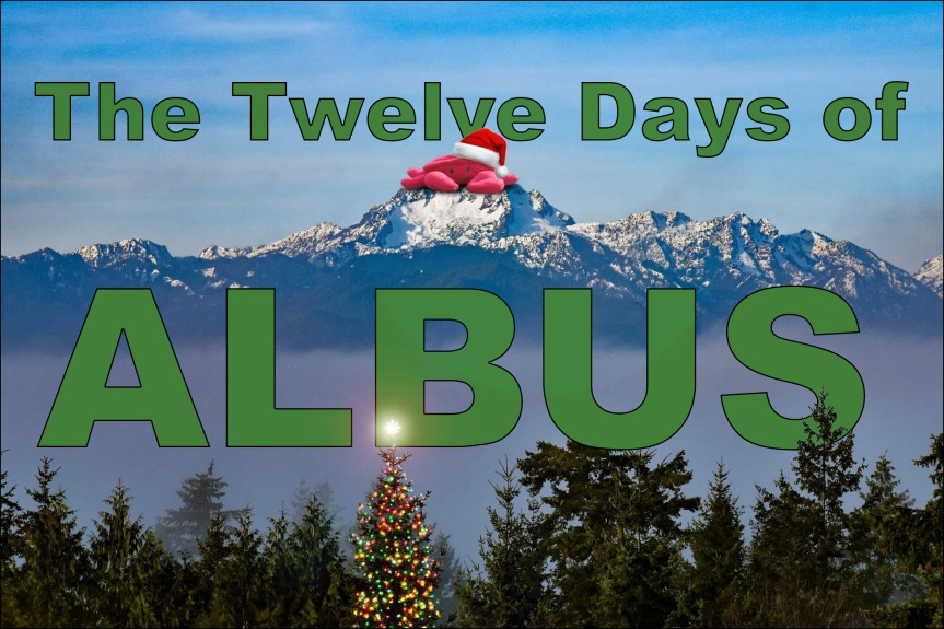 Day 8 and 9: The Twelve Days of Albus!